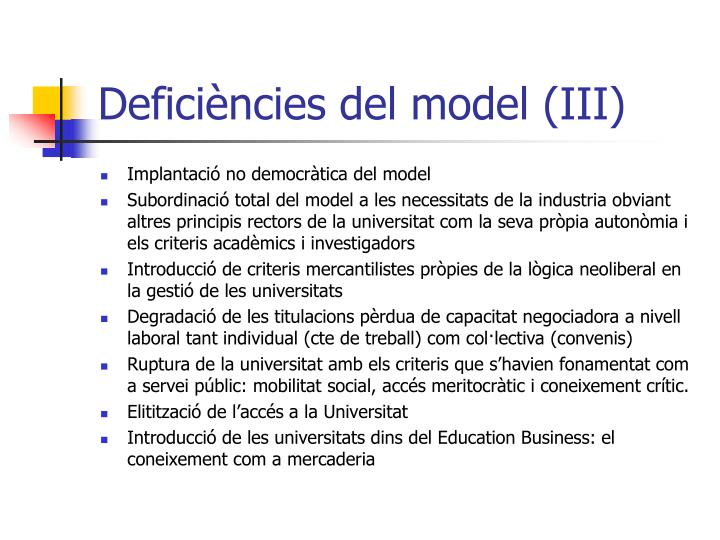 Deficiències del model (III)