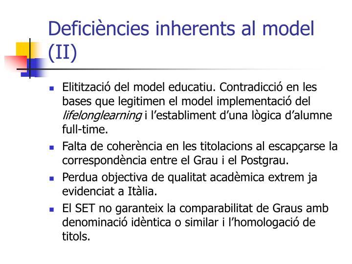 Deficiències inherents al model (II)