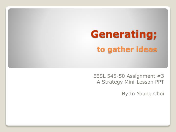 generating to gather ideas n.