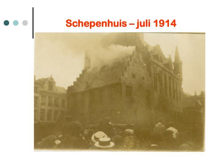 Schepenhuis juli 1914