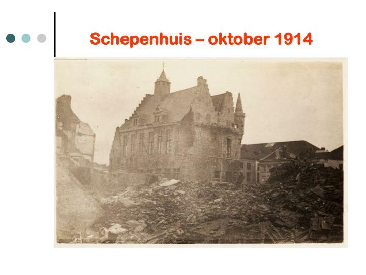 Schepenhuis oktober 1914