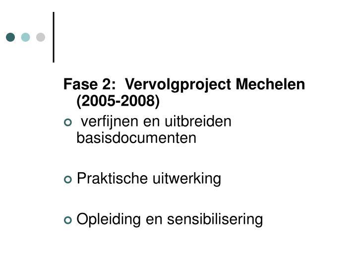 Fase 2:  Vervolgproject Mechelen