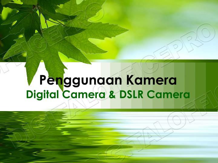 Penggunaan kamera digital camera dslr camera
