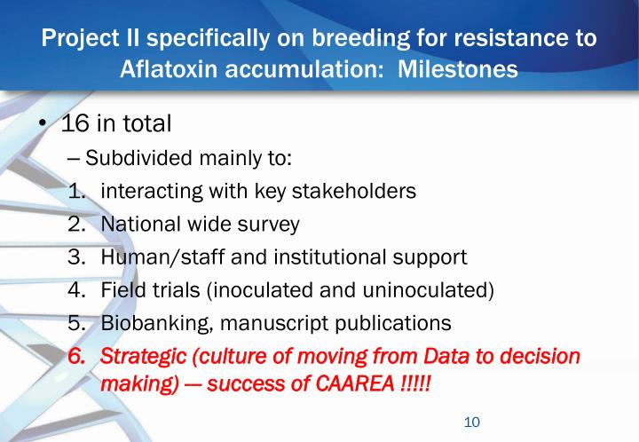 Project II specifically on breeding for resistance to Aflatoxin accumulation:  Milestones