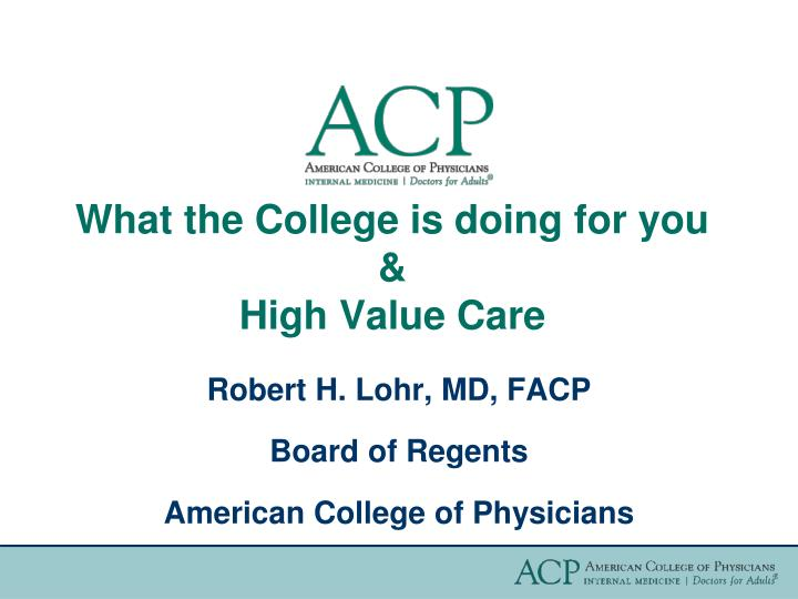 what the college is doing for you high value care n.