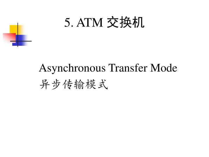 5. ATM