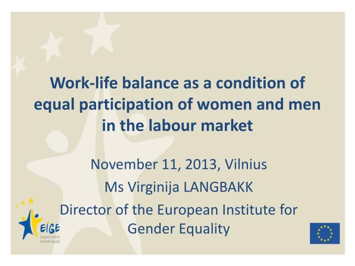 Work life balance as a condition of equal participation of women and men in the labour market