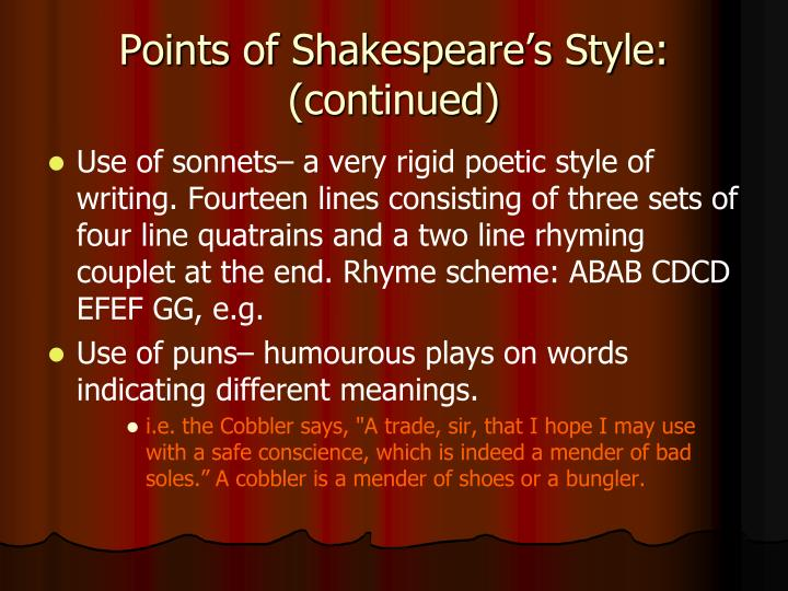 shakespeare writing style Writing style of william shakespeare shakespeare's famous works shakespeare's inspiration answer 1 and 2 with a yes or no answer and for 3 answer in a complete sentence shakespeare's sonnets shakespeare's writing's shakespeare's writings are romeo and juliet, hamlet, a midsummer's night dream, julius caesar.