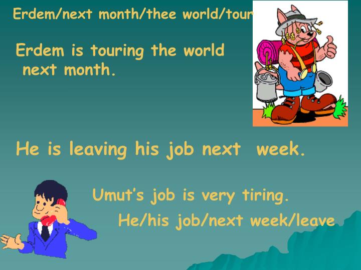 Erdem/next month/thee world/tour