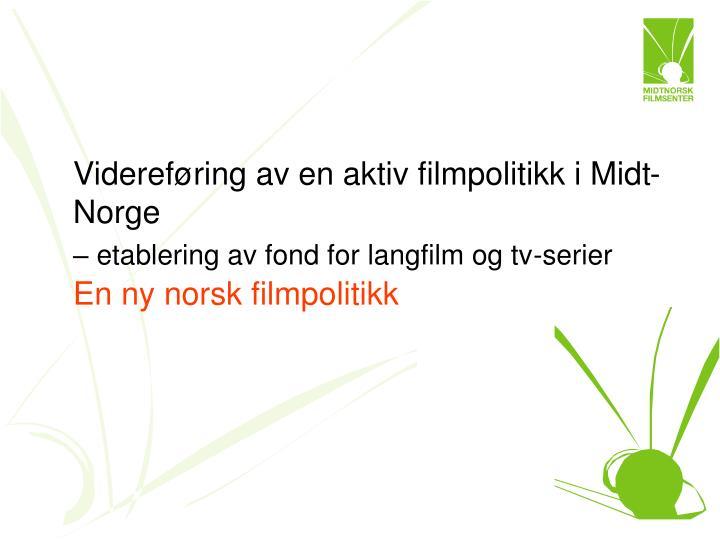 Videreføring av en aktiv filmpolitikk i Midt-Norge