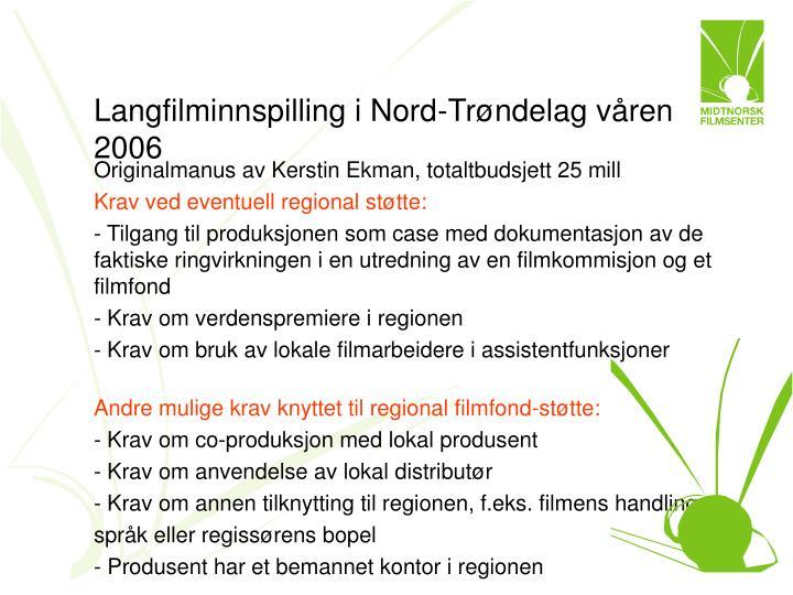 Langfilminnspilling i Nord-Trøndelag våren 2006