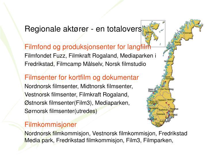 Regionale aktører - en totaloversikt