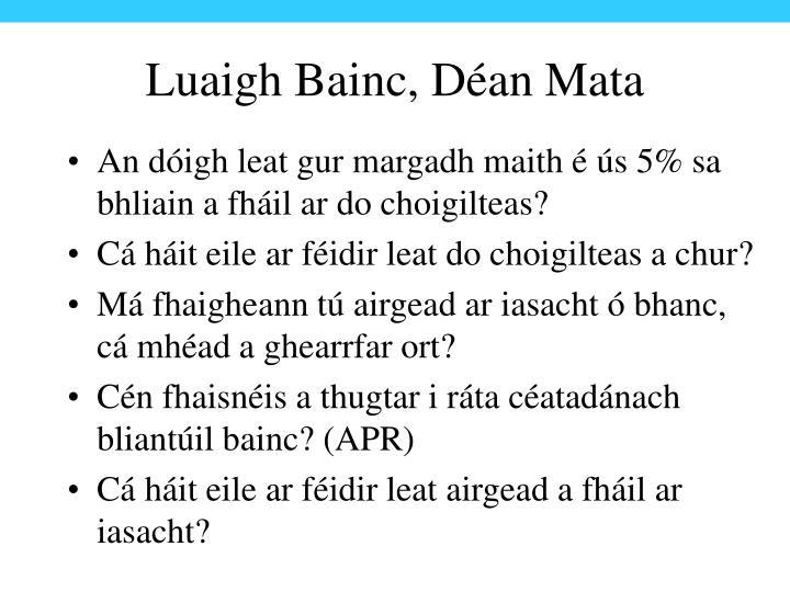 Luaigh Bainc, Déan Mata