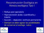 reconstrucci n esof gica en atresia esof gica tipo i7