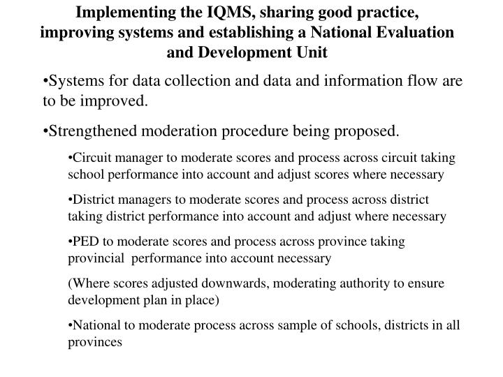 Implementing the IQMS, sharing good practice, improving systems and establishing a National Evaluation and Development Unit