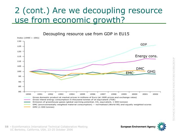 2 (cont.) Are we decoupling resource use from economic growth?