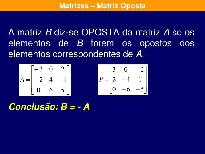 Matrizes – Matriz Oposta