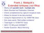 frank j matejcik s extended ishikawa not rika