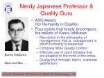 nerdy japanese professor quality guru