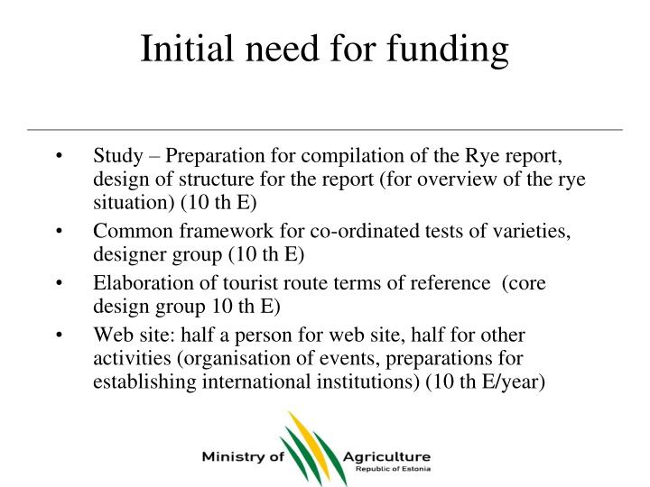 Initial need for funding
