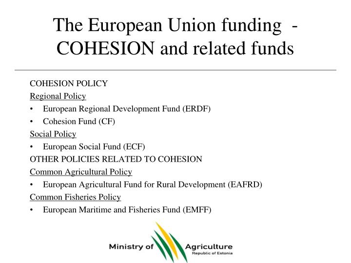 The european union funding cohesion and related funds