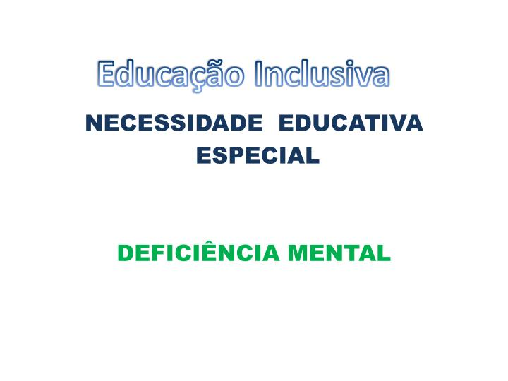 Necessidade educativa especial defici ncia mental