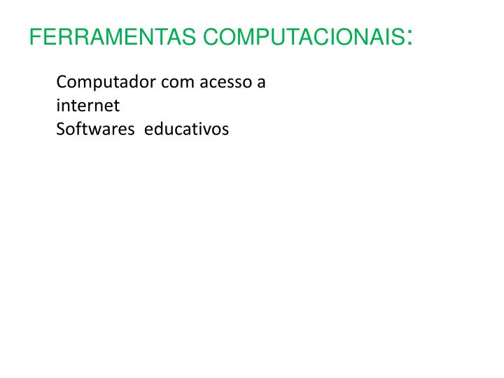 FERRAMENTAS COMPUTACIONAIS