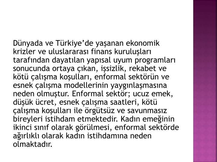 Dünyada ve Türkiye'de yaşanan ekonomik krizler veuluslararası finans kuruluşları tarafınd...