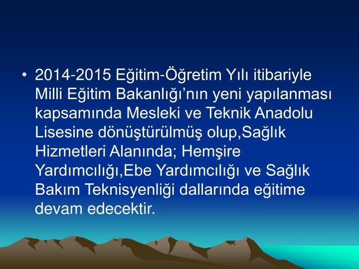 2014-2015 Eğitim-Öğretim Yılı itibariyle Milli Eğitim Bakanlığı'nın yeni yapılanması k...