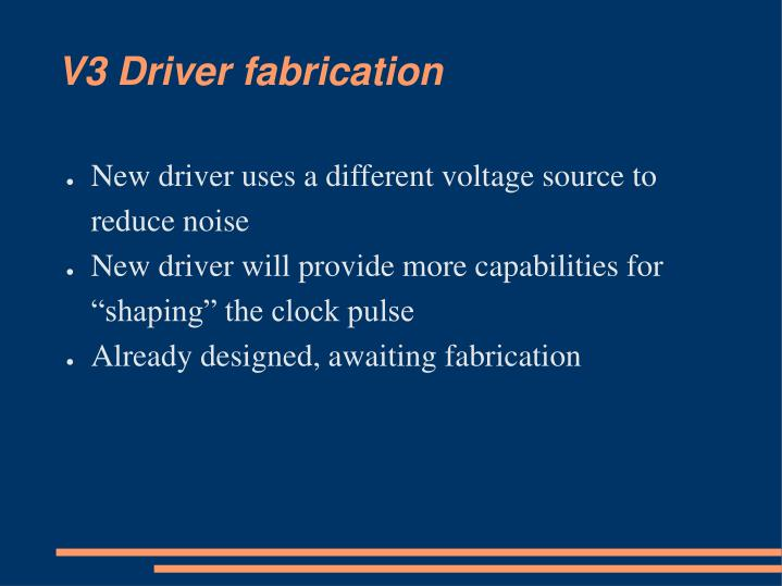 V3 Driver fabrication