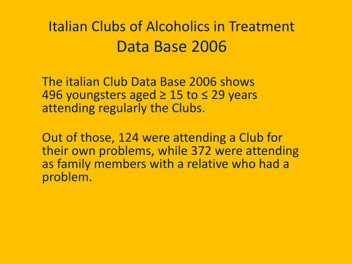 Italian clubs of alcoholics in treatment data base 2006
