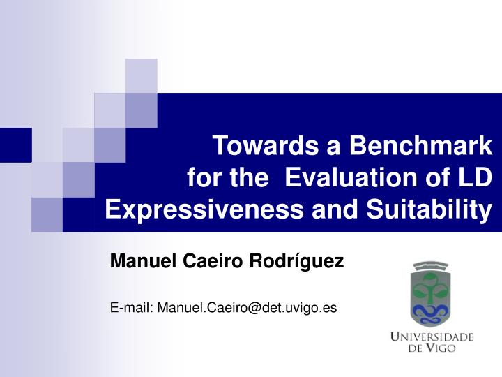 towards a benchmark for the evaluation of ld expressiveness and suitability n.