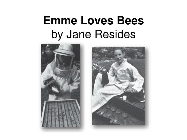 emme loves bees by jane resides n.