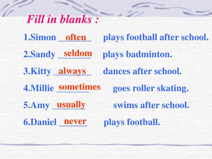 Fill in blanks :