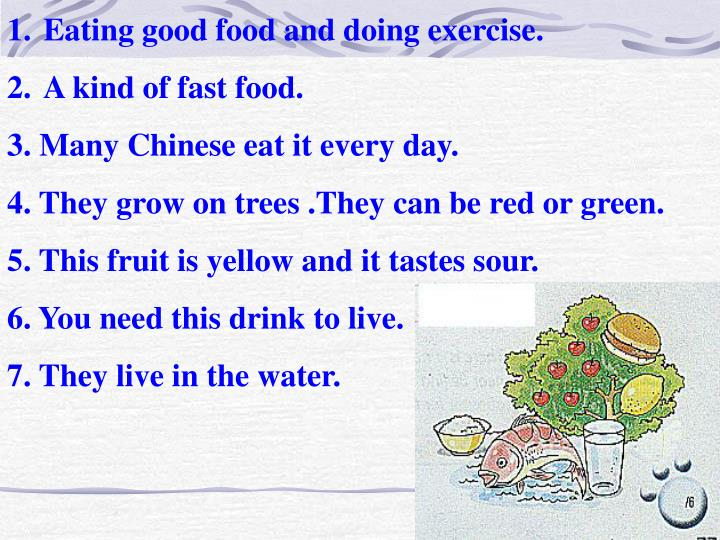 Eating good food and doing exercise.