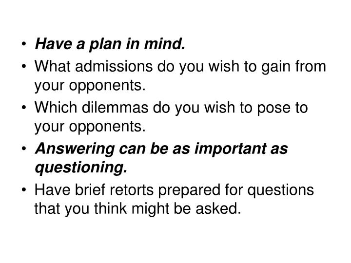Have a plan in mind.
