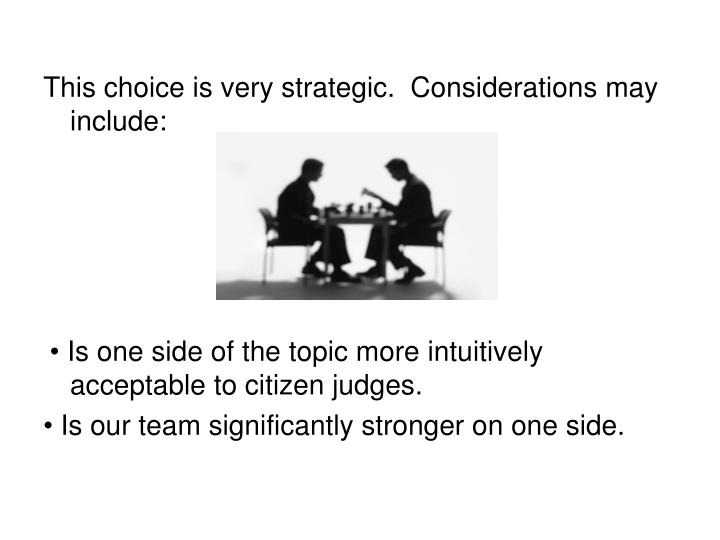 This choice is very strategic.  Considerations may include: