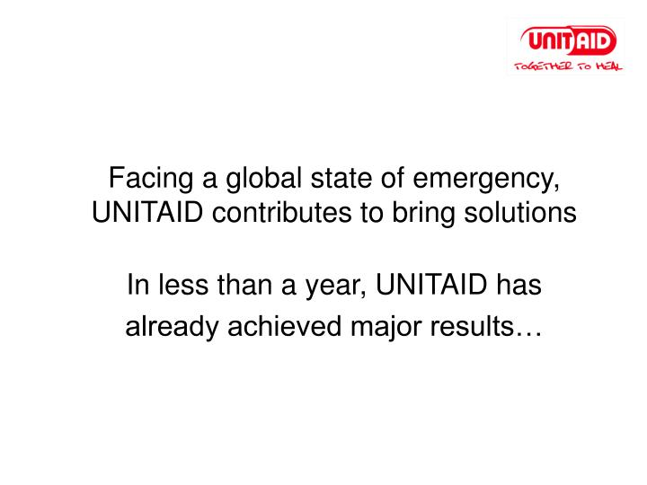 Facing a global state of emergency, UNITAID contributes to bring solutions