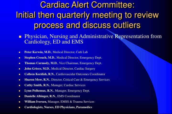 Cardiac Alert Committee:
