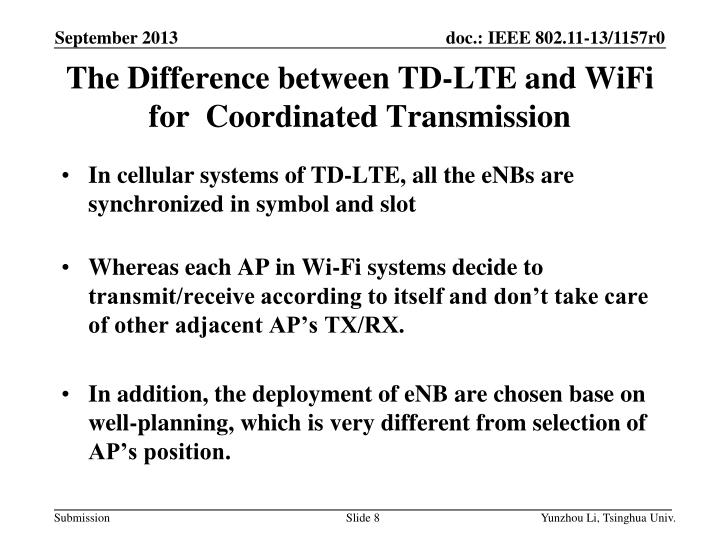 The Difference between TD-LTE and WiFi for  Coordinated Transmission