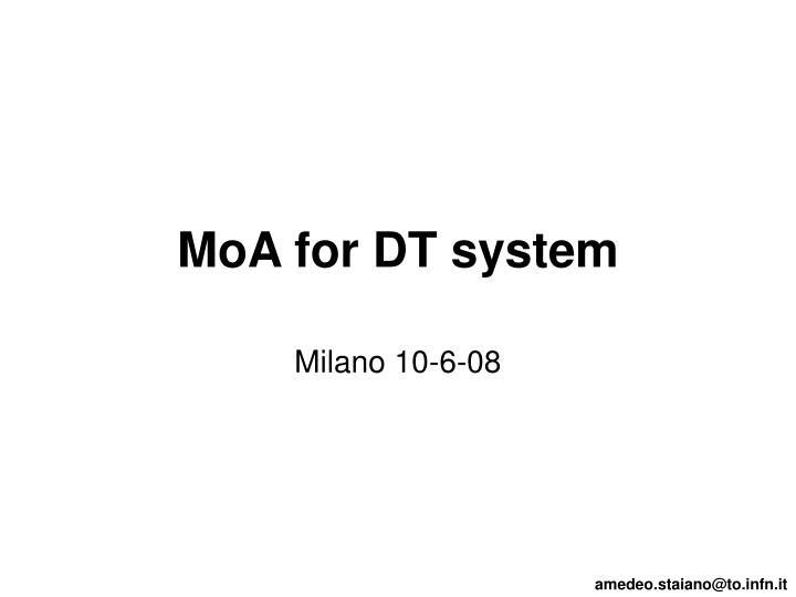 moa for dt system