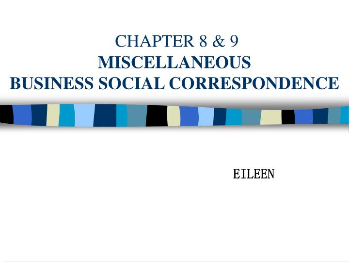 chapter 8 9 miscellaneous business social correspondence n.