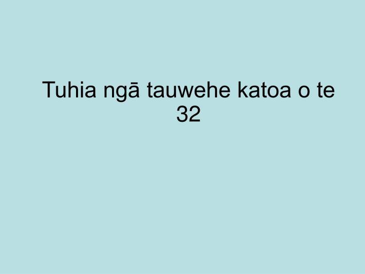 Tuhia ngā tauwehe katoa o te 32