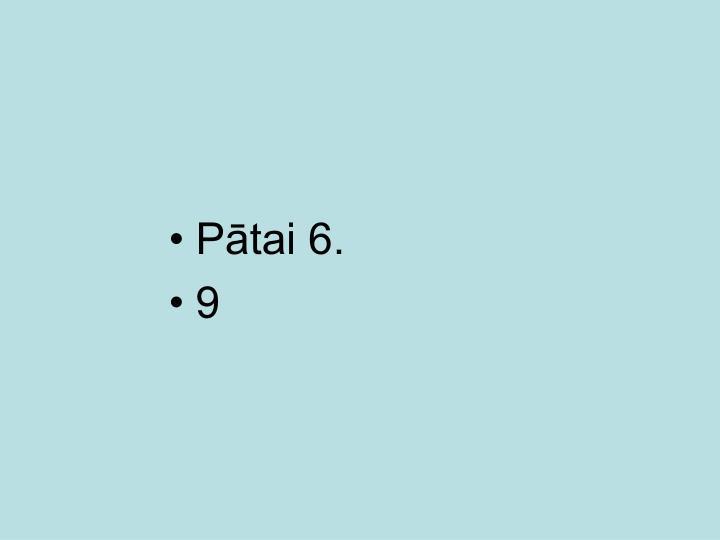Pātai 6.