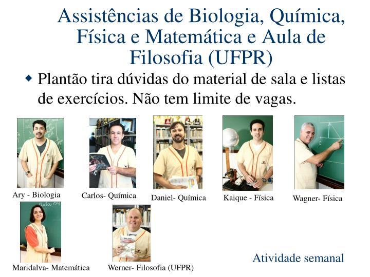 Assistências de Biologia, Química, Física e Matemática e Aula de Filosofia (UFPR)