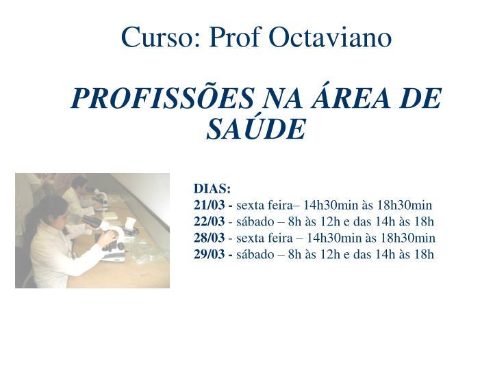 Curso: Prof Octaviano