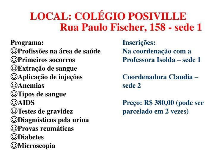 LOCAL: COLÉGIO POSIVILLE