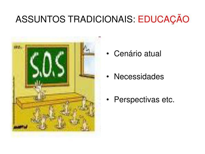 Assuntos tradicionais educa o
