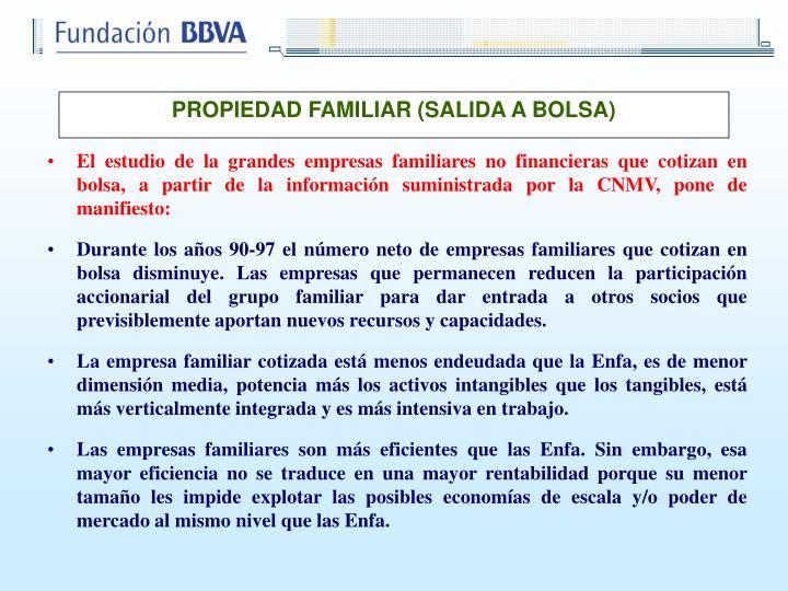 El estudio de la grandes empresas familiares no financieras que cotizan en bolsa, a partir de la información suministrada por la CNMV, pone de manifiesto: