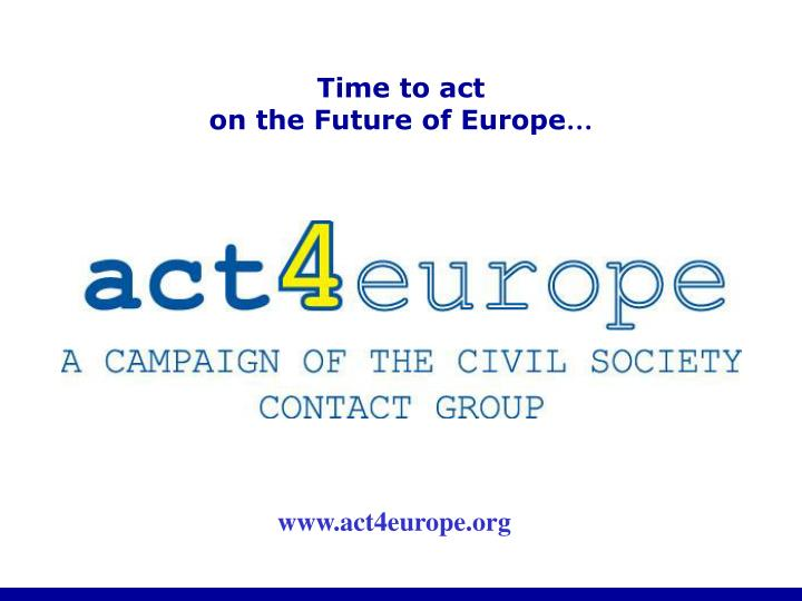 time to act on the future of europe n.